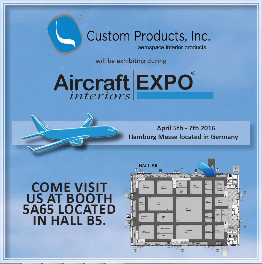 CUSTOM PRODUCTS, INC. Will Be Exhibiting At Aircraft Interiors Expo 2016 in Hall B5 Booth 5A65.
